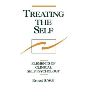 Treating the Self: Elements of Clinical Self Psychology