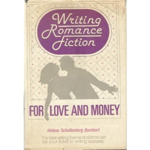 Writing Romance Fiction: For Love and Money