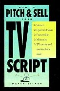How to Pitch and Sell Your Television Script