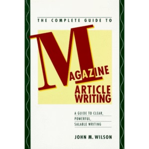 Complete Guide to Magazine Article Writing