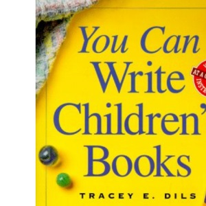 You Can Write Children's Books (You Can Write It!)