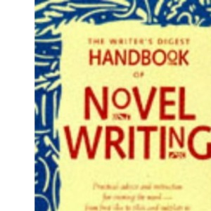 The Writer's Digest Handbook of Novel Writing