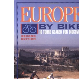 Europe by Bike: 18 Tours Geared for Discovery