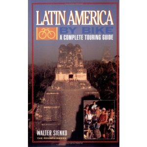 Latin America by Bike: A Complete Touring Guide