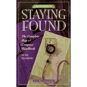 Staying Found: Complete Map and Compass Handbook