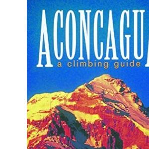 Aconcagua: A Climbing Guide