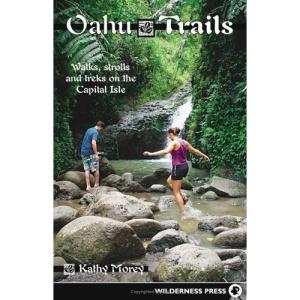 Oahu Trails: Walks, Strolls and Treks on the Capital Isle (Oahu Trails: Walks, Strolls & Treks on the Capital Isle)