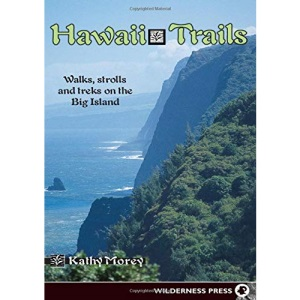 Hawaii Trails: Walks, Strolls and Treks on the Big Island (Hawaii Trails: Walks, Strolls & Treks on the Big Island)