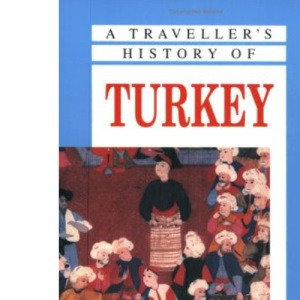 The Traveller's Histories: Turkey (Traveller'S History Of)
