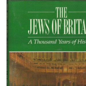 The Jews Of Britain: A Thousand Years Of History