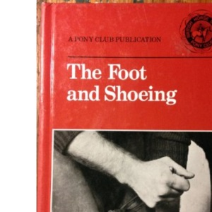 The Foot and Shoeing