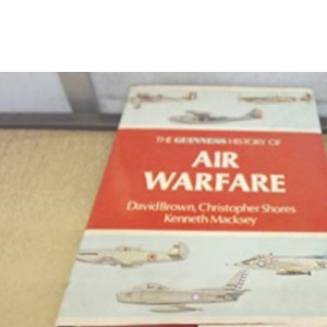 The Guinness History of Air Warfare.