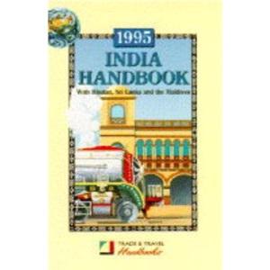 India Handbook 1995: Including Sri Lanka, Bhutan and the Maldives (Trade & Travel Handbooks)