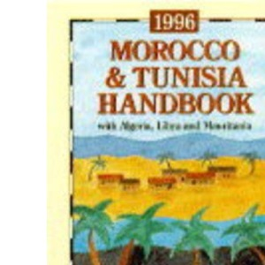 Morocco and Tunisia Handbook 1996: Including Algeria, Mauritania and Libya (Trade & Travel Handbooks)