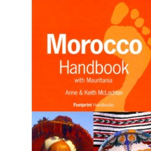 Morocco Handbook: With Mauritania: The Travel Guide (Footprint Handbooks)