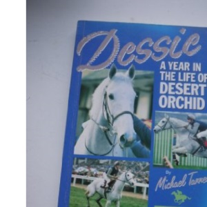 Dessie : a Year in the Life of Desert Orchid