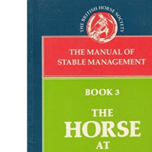 Manual of Stable Management: The Horse at Grass Bk. 3