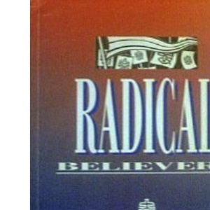 Radical Believers: The Baptist Way of Being the Church