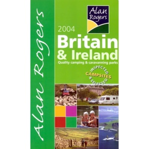 Alan Rogers' Good Camps Guides 2004: Britain and Ireland: Quality Camping and Caravanning Sites