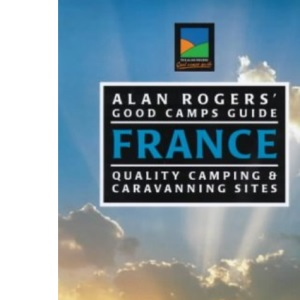 Alan Rogers' Good Camps Guide: France (Alan Rogers' Good Camps Guides)