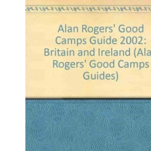 Alan Rogers' Good Camps Guide 2002: Britain and Ireland (Alan Rogers' Good Camps Guides)