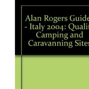 Alan Rogers Guides - Italy 2004: Quality Camping and Caravanning Sites
