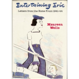 Entertaining Eric: Letters from the Home Front, 1941-44
