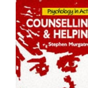 Counselling and Helping (Psychology in action)