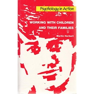 Working with Children and Their Families (Psychology in Action)