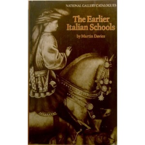 The Earlier Italian Schools (National Gallery catalogues)