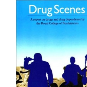 Drug Scenes: A report on drugs and drug dependence by the Royal College of Psychiatrists