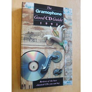 Good CD Guide 1995 (GRAMOPHONE CLASSICAL GOOD CD GUIDE)
