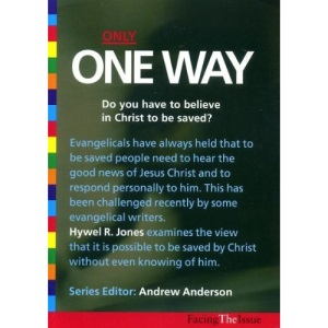 Only One Way: Do You Have to Believe in Christ to be Saved?