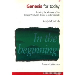 Genesis for Today: Showing the Relevance of the Creation/Evolution Debate to Today's Society