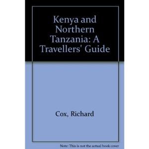 Kenya and Northern Tanzania: A Travellers' Guide