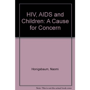 HIV, AIDS and Children: A Cause for Concern