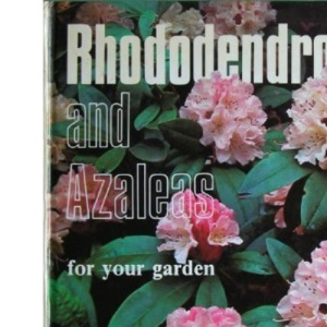 Rhododendrons and Azaleas for Your Garden