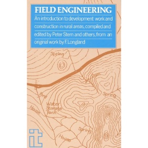 Field Engineering: Guide to Construction and Development Work in Rural Areas