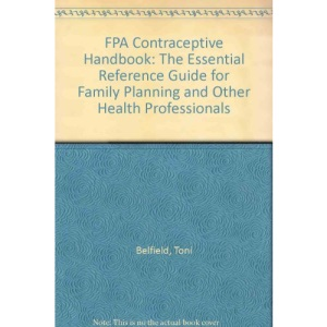 FPA Contraceptive Handbook: The Essential Reference Guide for Family Planning and Other Health Professionals