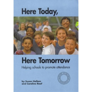 Here Today, Here Tomorrow: Helping Schools to Promote Attendance