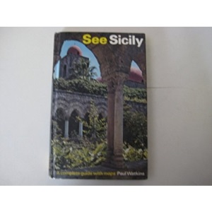 See Sicily: A Complete Guide with Maps (See Guides 1990)