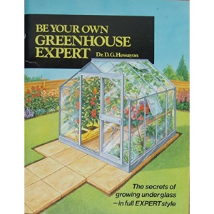 Be Your Own Greenhouse Expert (Expert books)
