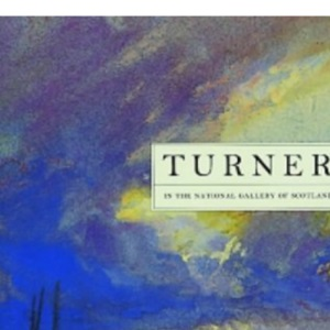 Turner: In the National Gallery of Scotland