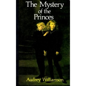 The Mystery of the Princes: An Investigation into a Supposed Murder (History/prehistory & Medieval History)