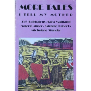 More Tales I Tell My Mother: Feminist Short Stories