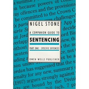 A Companion Guide to Sentencing: Specific Offences Pt. 1 (The Companion Guides)