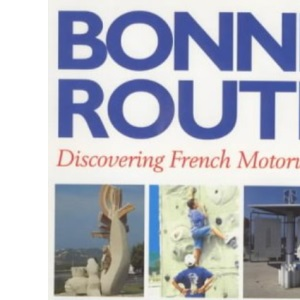 Bonne Route: Discovering French Motorways