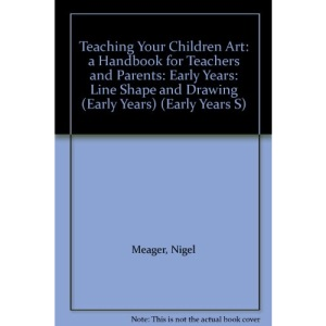 Teaching Your Children Art: A Handbook for Teachers and Parents (Early Years S)