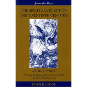 The Spiritual Event of the Twentieth Century: An Imagination - The Occult Significance of the 12 Years from 1933-45 in the Light of Spiritual Science