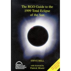 The RGO Guide to the 1999 Total Eclipse of the Sun
